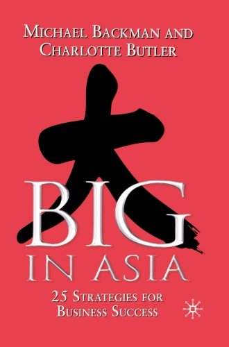 Big in Asia: 30 Strategies for Business Success, Revised and Updated