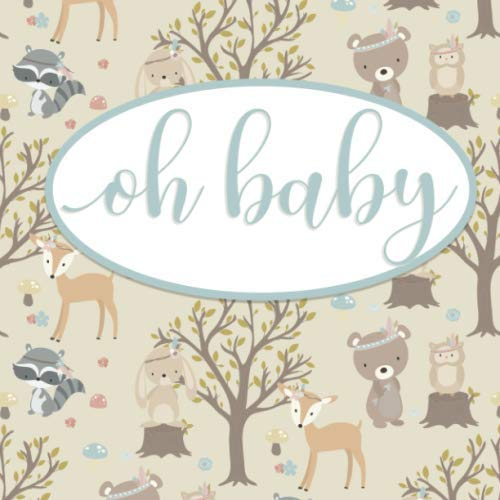 Oh Baby: Guestbook for a Baby Shower or Gender Reveal BoHo Chic Woodland Creatures Aztec Keepsake