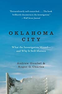 Oklahoma City: What the Investigation Missed--And Why It Still Matters by Andrew Gumbel (9-Apr-2013) Paperback from William Morrow & Company (9 April 2013)