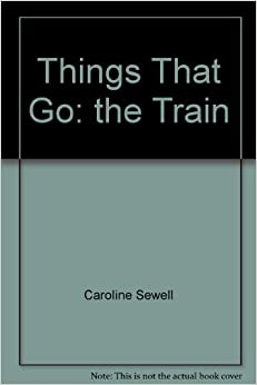Things That Go: the Train