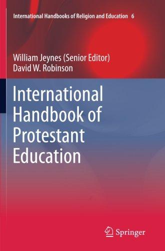 International Handbook of Protestant Education (International Handbooks of Religion and Education)