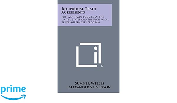 Reciprocal Trade Agreements Postwar Trade Policies Of The United