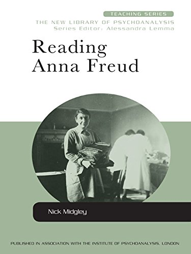 Reading Anna Freud (New Library of Psychoanalysis Teaching Series Book 7) (Reading Anna Freud)