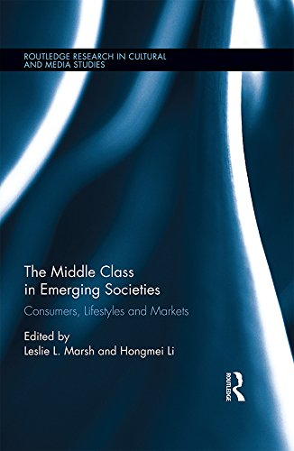 The middle class in emerging societies  :consumers, lifestyles and markets