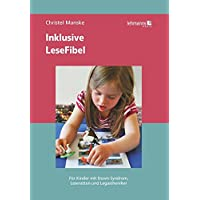 Inklusive LeseFibel: für Kinder mit Down-Syndrom, Leseratten und Legastheniker