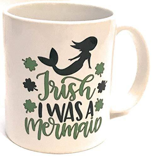 Irish I was a mermaid coffee mug. Cute saying. St Patrick's Day gift. Irish gift. Cute Mug. Coffee Mug with saying.