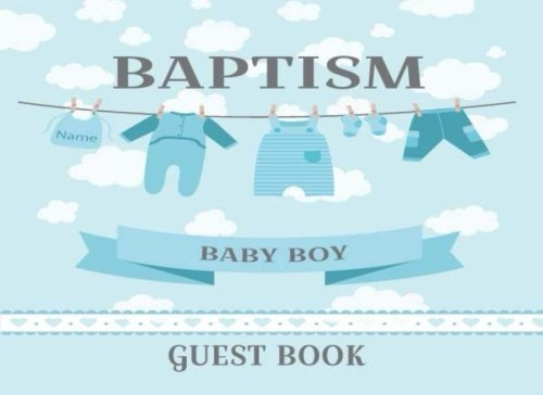 Special Wishes Baby Book - Baptism Guest Book Baby Boy: Baptism Wish Book For Christening Baby Boy Girl. Special Keepsake Message Log & photo for Family and Friends To Write in. Gift Anniversary Celebration (Volume 5)