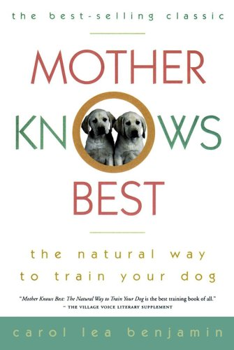 - Mother Knows Best: The Natural Way to Train Your Dog (Howell Reference Books)