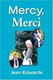 Mercy, Merci, Jean Edwards, 1425796370