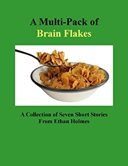 A Multi-Pack of Brain Flakes by [Holmes, Ethan]