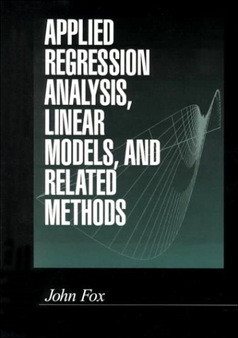 Applied Regression Analysis, Linear Models, and Related Methods (Book Only) (Applied Regression Analysis Linear Models And Related Methods)
