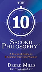 The 10-Second Philosophy: A Practical Guide to Success & Happiness