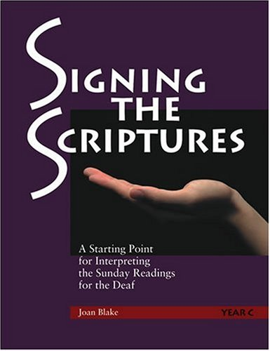 Signing the Scriptures: A Starting Point for Interpreting the Sunday Readings for the Deaf , Year C pdf