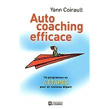 Auto coaching efficace: Un programme en quatre étapes pour un nouveau départ