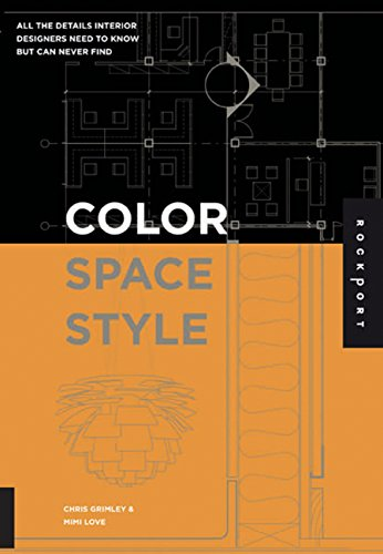Color, Space, and Style: All the Details Interior Designers Need to Know but Can Never Find by Rockport Publishers