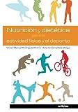 Nutrición y dietética para la actividad física y el deporte (Spanish Edition)
