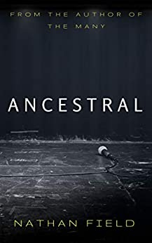 Ancestral (The Many Book 2) by [Field, Nathan]