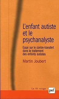 L'enfant autiste et le psychanalyste par Martin Joubert