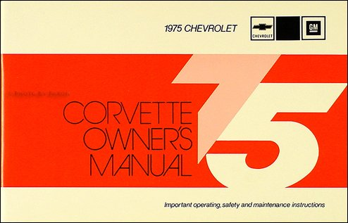 1975 corvette stingray owner s manual reprint chevrolet amazon com rh amazon com 1974 corvette stingray owners manual 1974 corvette owners manual download