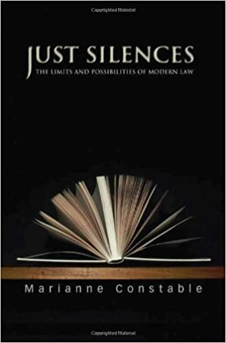 Just Silences: The Limits and Possibilities of Modern Law October 28, 2007