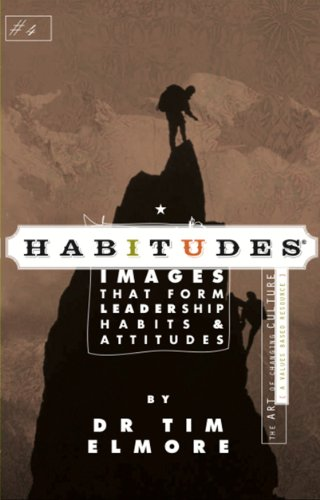 Habitudes: The Art of Changing Culture - Values-based (Habitudes: Images That Form Leadership Habits and Attitudes, Book 4) by Tim Elmore (2009-05-03)