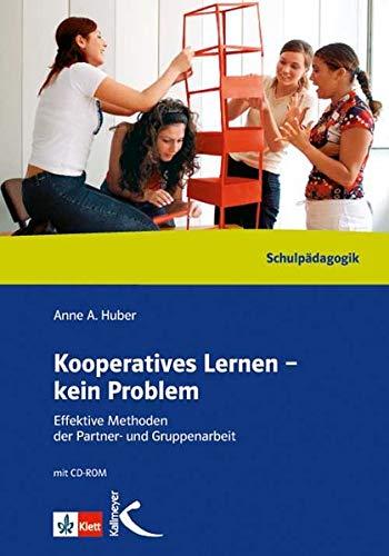 Kooperatives Lernen - kein Problem: Effektive Methoden der Partner- und Gruppenarbeit
