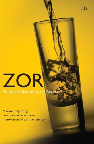 Book: Zor - Philosophy, Spirituality, and Science by J. B. (Ray Clements)