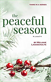 The Peaceful Season: a novel (Book 3) by [Lageschulte, Melanie]