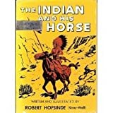 img - for Indian and His Horse book / textbook / text book