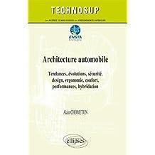 Architecture Automobile: Tendances,evolutions,securite,design