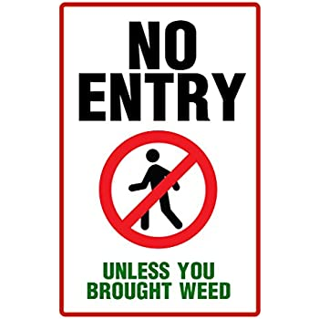 Warning Sign No Entry Unless Your Brought Weed Funny College Poster 12x18
