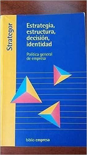 Strategor Estrategia Estructura Decision Identidad