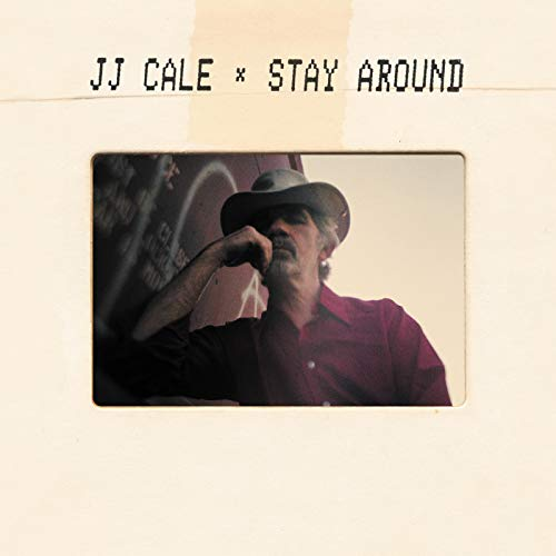 Stay Around (The Very Best Of Jj Cale)
