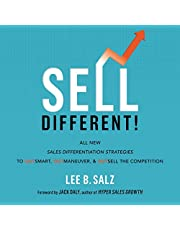 Sell Different!: All New Sales Differentiation Strategies to Outsmart, Outmaneuver, and Outsell the Competition