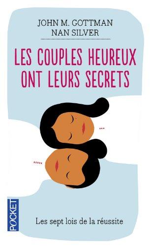 Les couples heureux ont leurs secrets : 7 secrets pour une relation heureuse et stable
