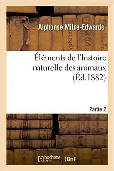 Book Elements de L'Histoire Naturelle Des Animaux. Partie 2 (Sciences)