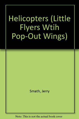 Helicopter/little Fl (Little Flyers Wtih Pop-Out Wings)