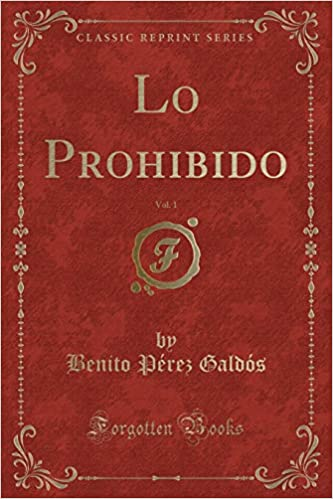 Lo Prohibido, Vol. 1 (Classic Reprint) (Spanish Edition ...