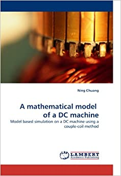 A mathematical model of a DC machine: Model based simulation on a DC machine using a couple-coil method