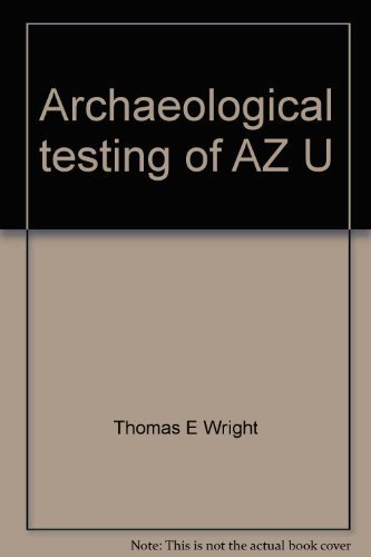 Archaeological testing of AZ U:1:25 (ASM), the Brown's Ranch Rock Shelter site, in northern Scottsdale, Maricopa County, Arizona (Arizona archaeologist) by Thomas E Wright - Malls Scottsdale