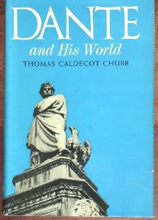 Dante and His World, Chubb, Thomas Caldecot
