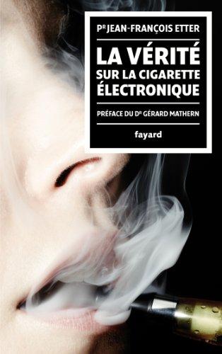 Price comparison product image La Vérité sur la cigarette électronique: préface du Docteur Gérard Mathern