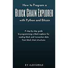 How to Program a Block Chain Explorer with Python and Bitcoin