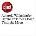 Asteroid Whizzing by Earth Six Times Closer Than the Moon | Eric Mack