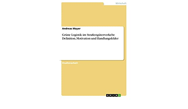 Amazon Com Grune Logistik Im Strassenguterverkehr Definition
