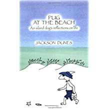 Pug at the Beach: An Island Dog's Reflections on Life