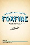 Traditional Baking: The Foxfire Americana Library (2)