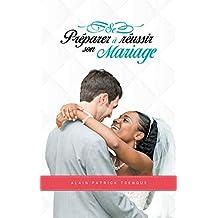 Se préparer à réussir son mariage (French Edition)