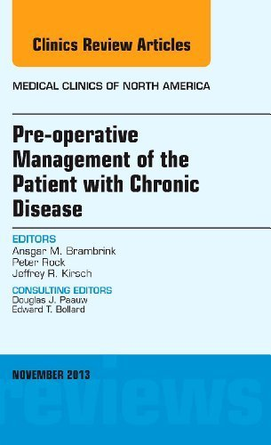 Pre-Operative Management of the Patient with Chronic Disease, An Issue of Medical Clinics, 1e (The Clinics: Internal Medicine) by Jeffrey R. Kirsch MD (2013-11-20)