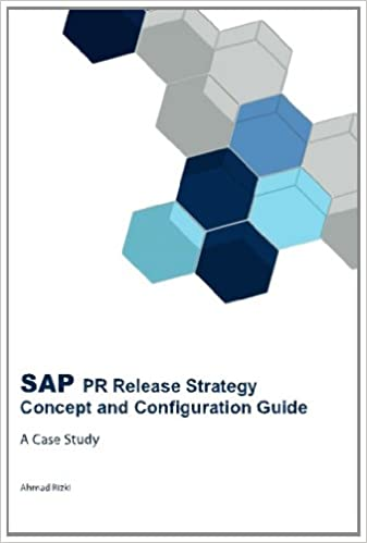 Amazon sap pr release strategy concept and configuration amazon sap pr release strategy concept and configuration guide a case study 9781453763469 ahmad rizki books fandeluxe Image collections